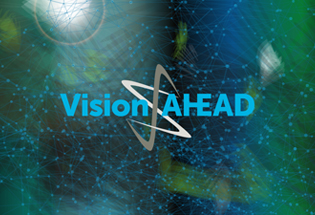 Vision AHEAD: our innovative promise to the market